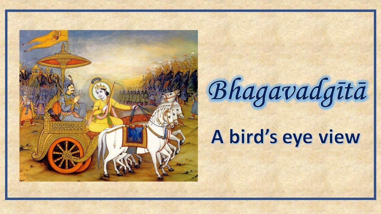 Bhagavadgita - A Bird's eye view